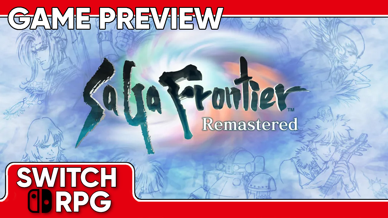 SaGa Frontier Remastered Preview (Switch)