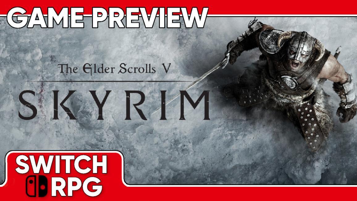 The Elder Scrolls V: Skyrim Preview (Switch)
