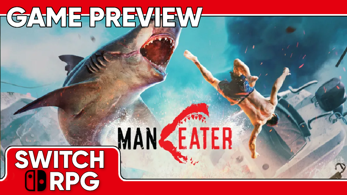 Maneater Preview (Switch)
