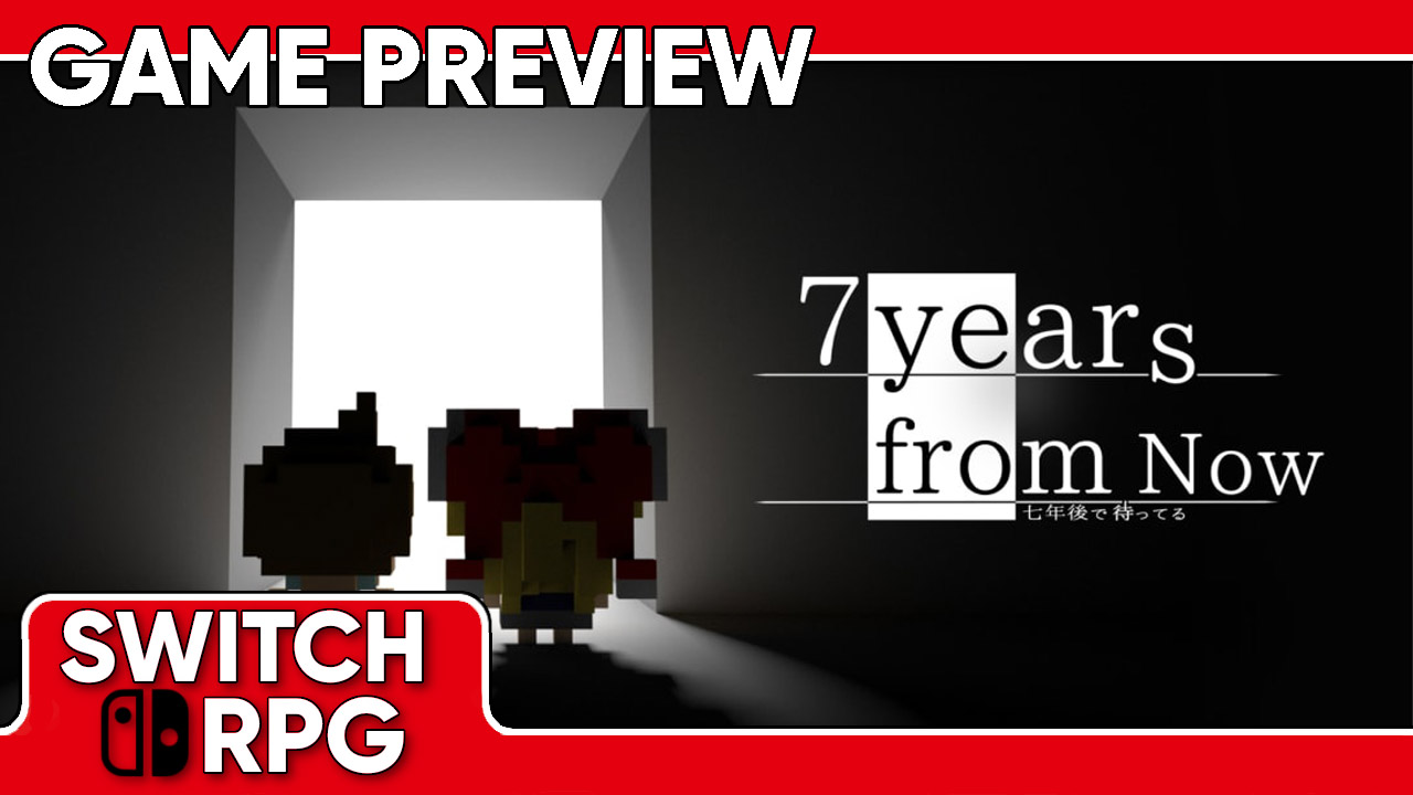 7 Years From Now Preview (Switch)