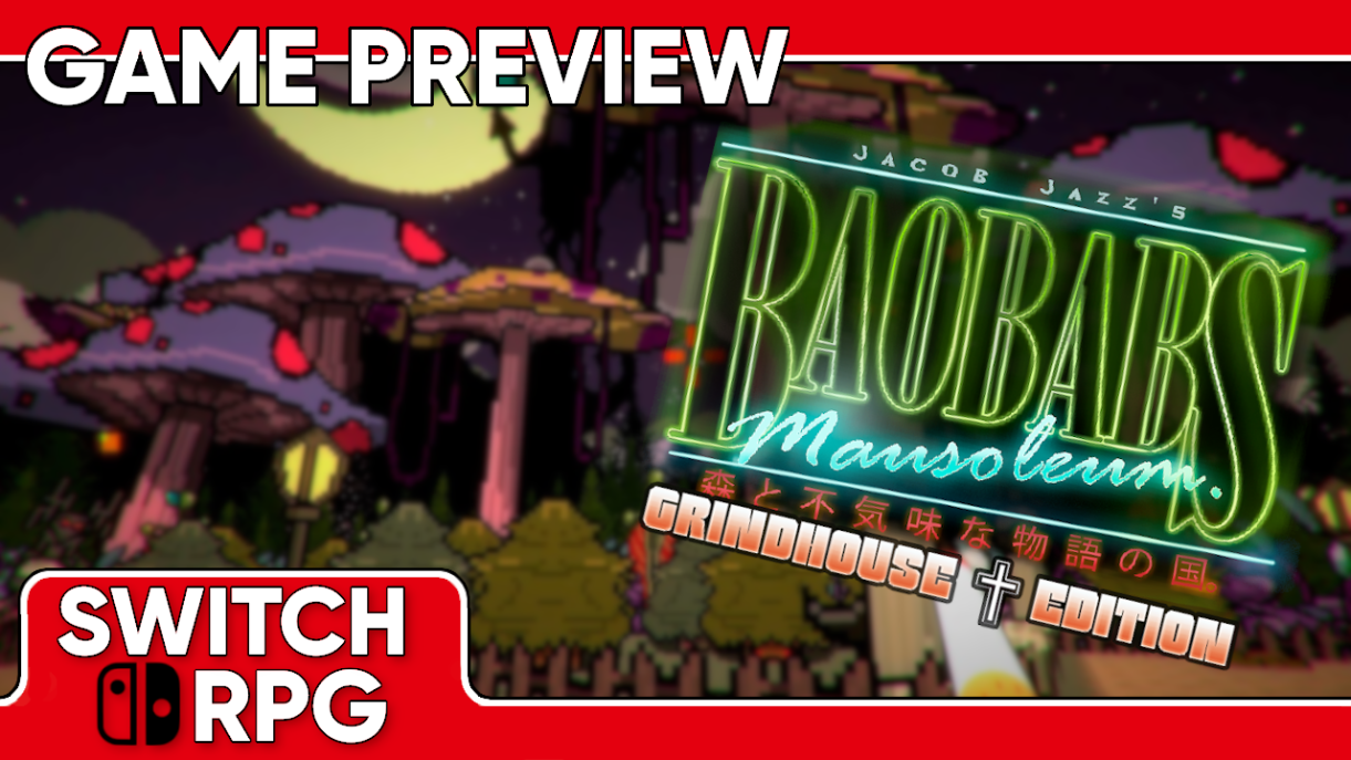 Baobabs Mausoleum Grindhouse Edition Preview (Switch)