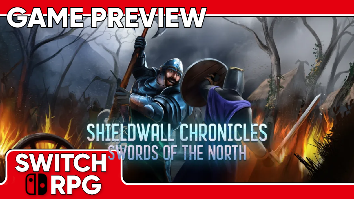 Shieldwall Chronicles: Swords of the North Preview (Switch)