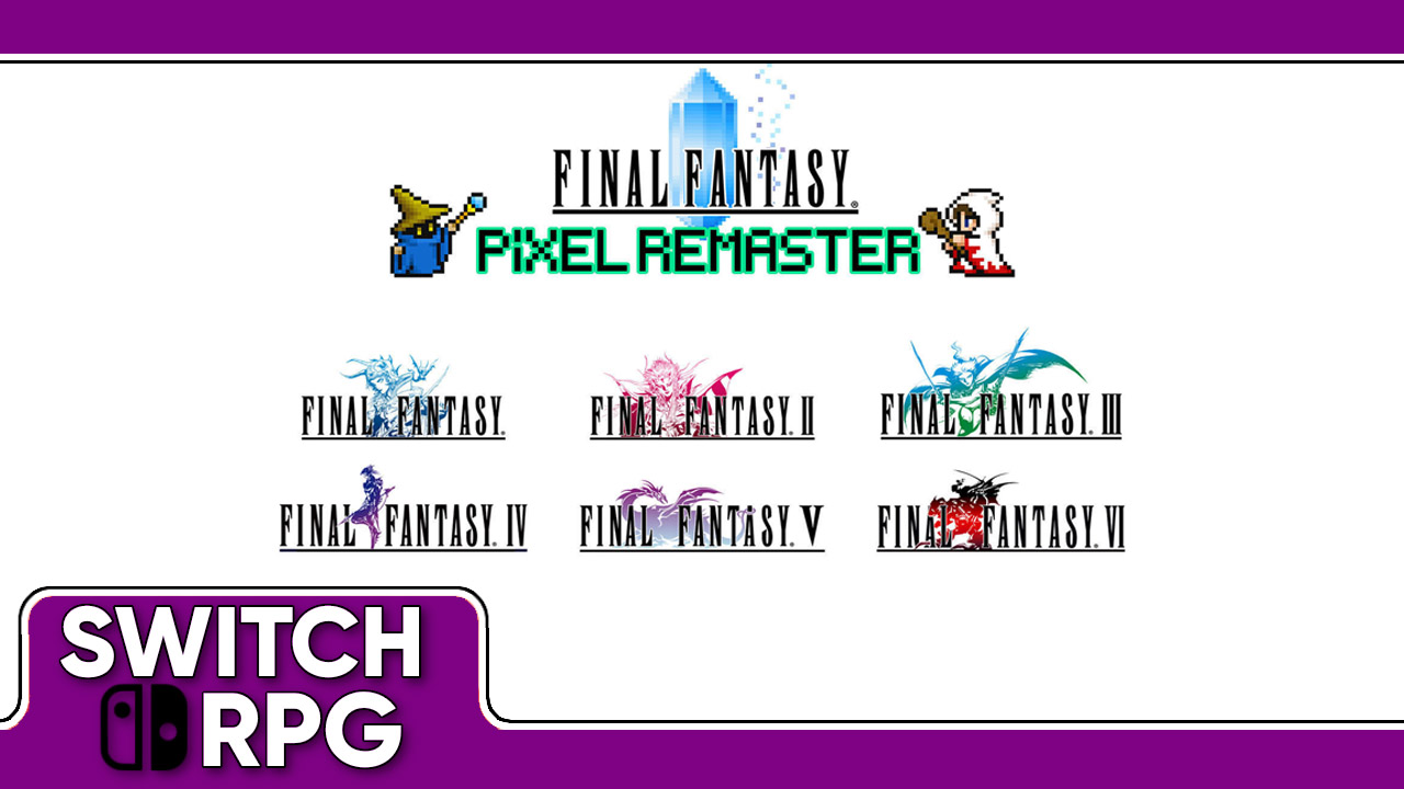 Why we need the Final Fantasy Pixel Remasters on Switch