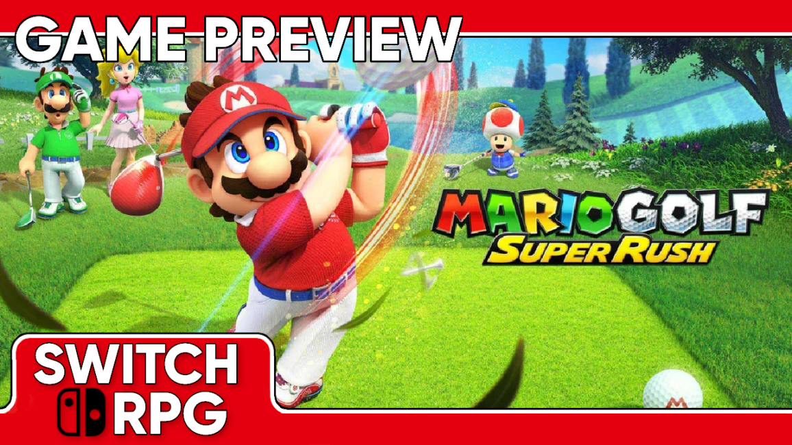 Mario Golf: Super Rush Preview (Switch)