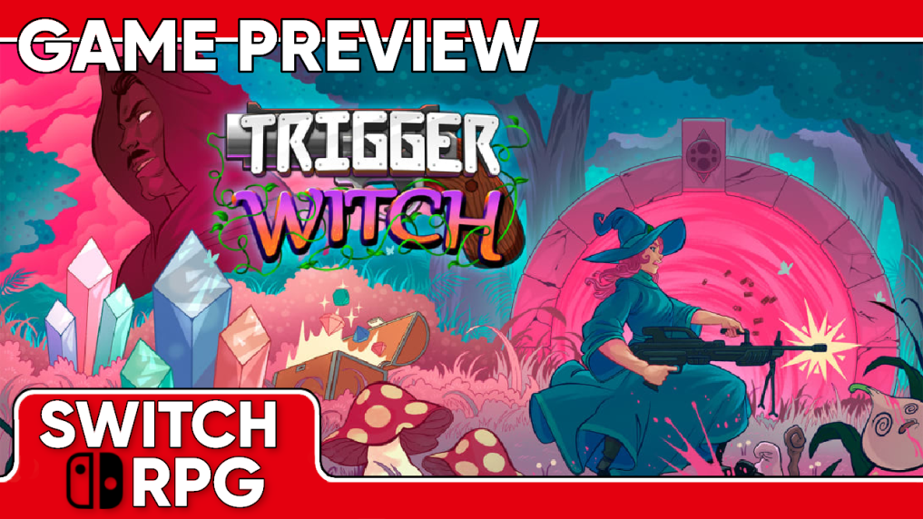 Trigger Witch Preview (Switch)