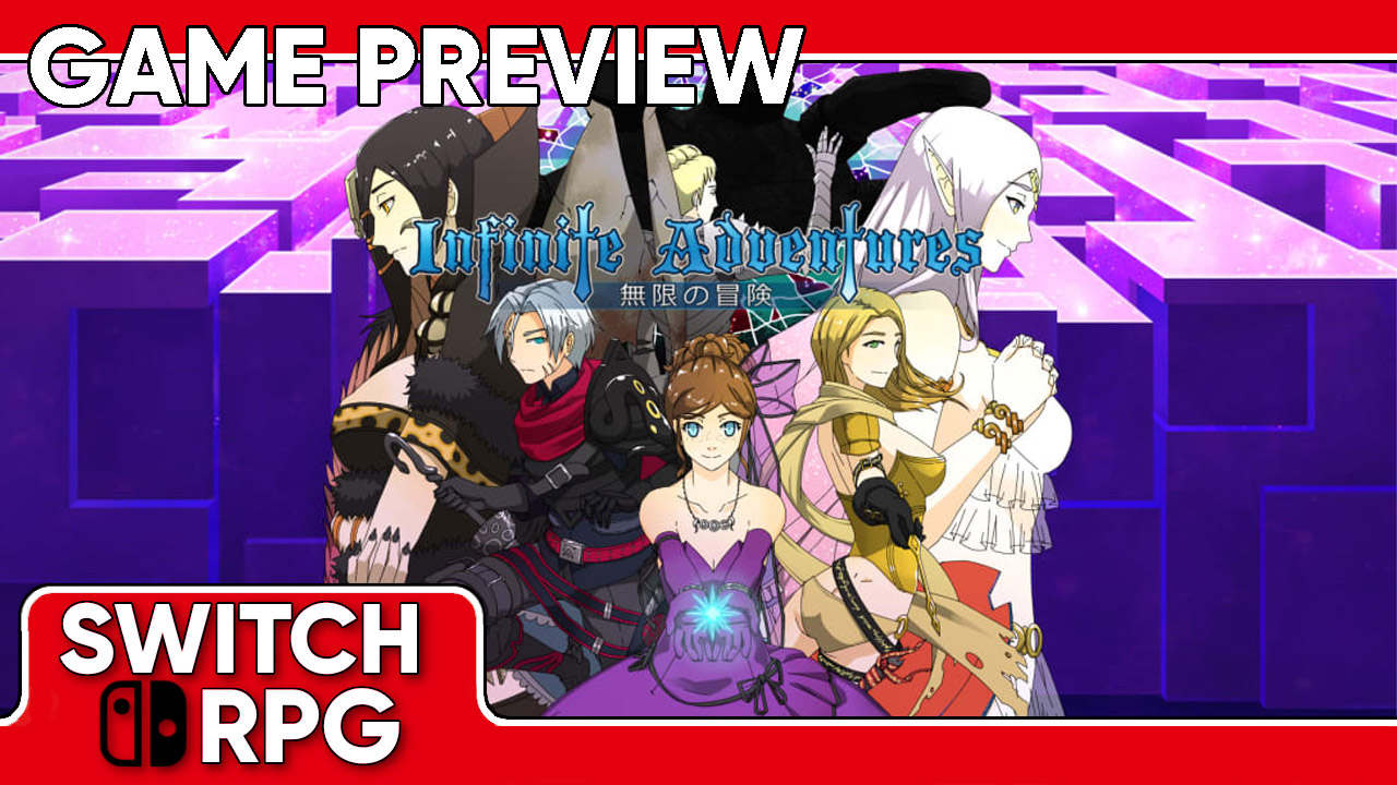 Infinite Adventures Preview (Switch)