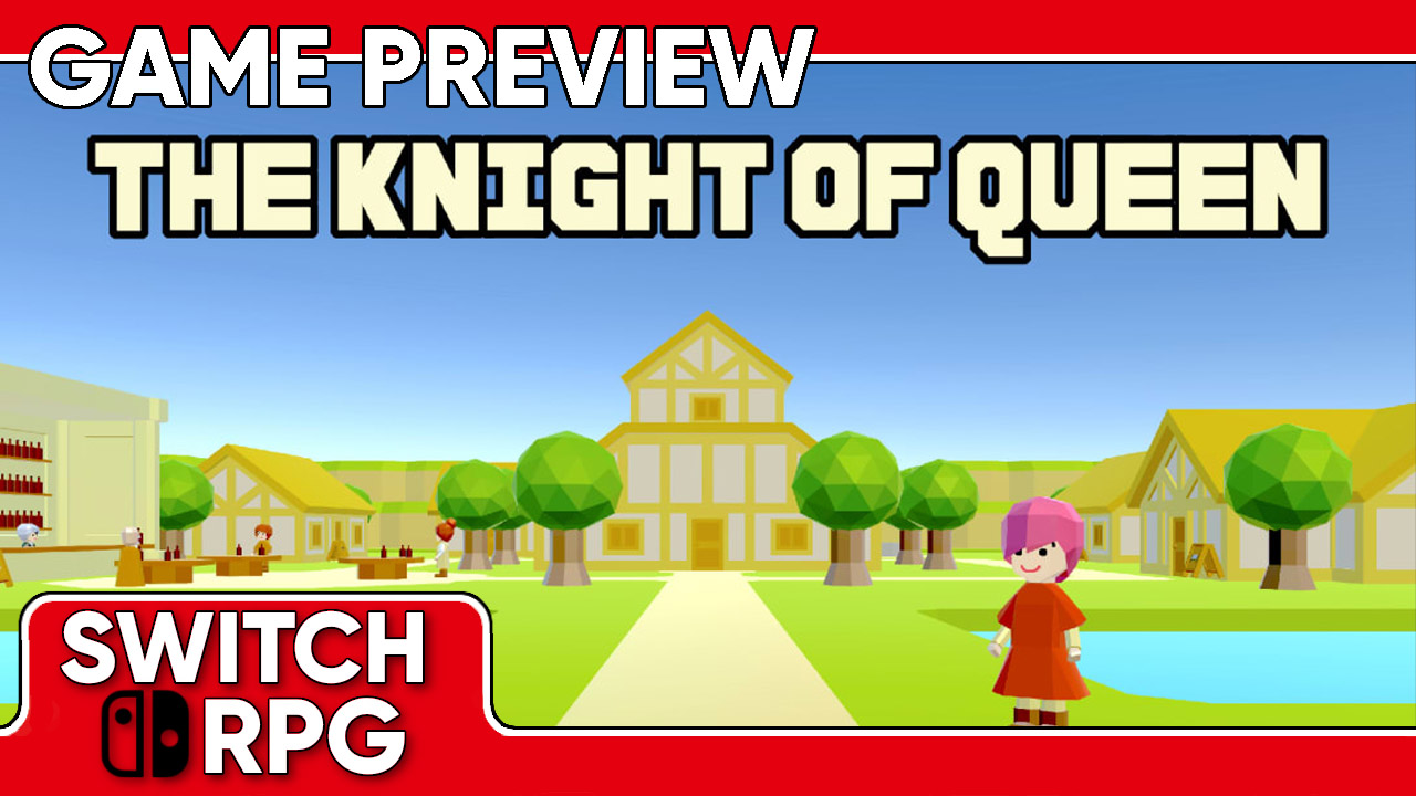 The Knight of Queen Preview (Switch)