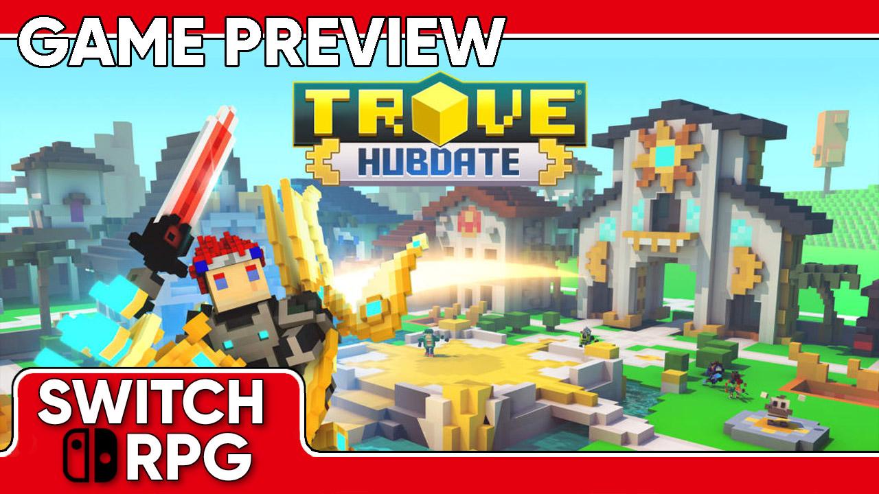 Trove Preview (Switch)