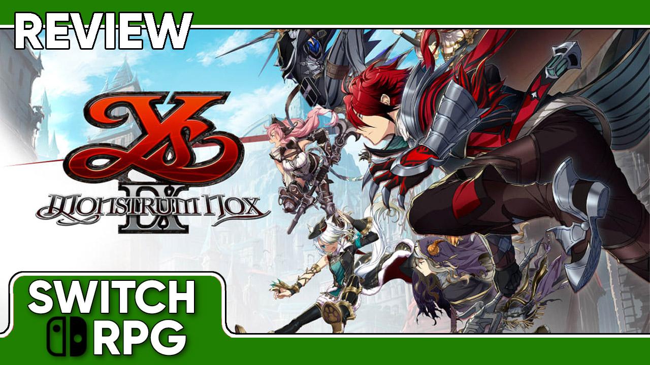 Ys IX: Monstrum Nox Review (Switch)